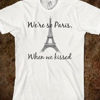 WE'RE SO PARIS WHEN WE KISSED