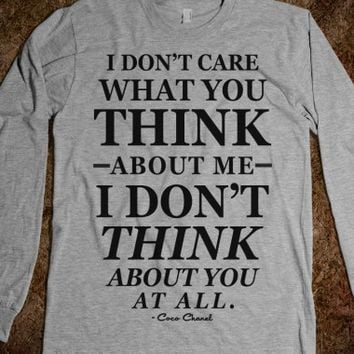 I Don't Care What You Think About Me (Long Sleeve)