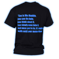 "Mud Thumpin Men's ""Sex Is Like Mudding"" T-Shirt"