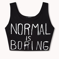 Normal Is Boring Crop Top | FOREVER 21 - 2000074406