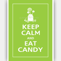 Keep Calm and Eat CANDY Print 5x7 Sour Apple by PosterPop on Etsy