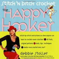 Stitch 'N Bitch Crochet: The Happy Hooker:Amazon:Books