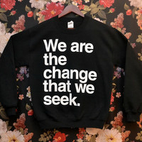 'We Are The Change' Charity Sweater