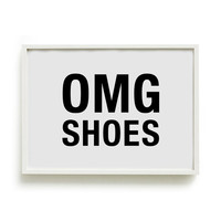 A4 INSTANT DOWNLOAD Typography Poster, girly print, bedroom decor, fashion print - Omg Shoes