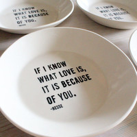 ONE porcelain medium dish screenprinted text if i know what love is hesse quote.   IN STOCK