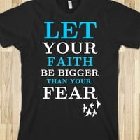 LET YOUR FAITH BE BIGGER THAN YOUR FEAR BLACK TEE T SHIRT