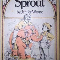 Sprout by Jenifer Wayne Vintage Childrens Book by SandyCreekCollectables
