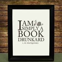 I am Simply a Book Drunkard Funny Book Lover Literature Art Print | TheWanderingReader - Print on ArtFire