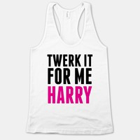 Twerk it For Me Harry