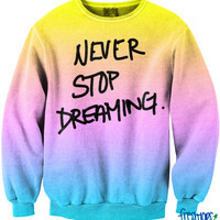 Never Stop Dreaming Crewneck