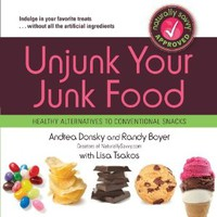 Unjunk Your Junk Food: Healthy Alternatives to Conventional Snacks [Paperback]