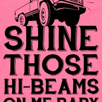 Shine Those Hi-Beams On My Baby (American Apparel Tank Top)