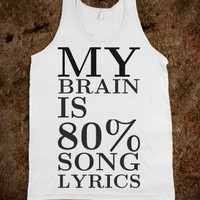 MY BRAIN IS 80% SONG LYRICS TANK TOP TEE T SHIRT