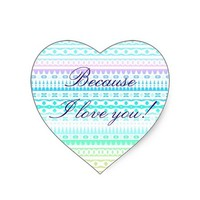 Because I Love You - Bright Aztec Heart Stickers from Zazzle.com