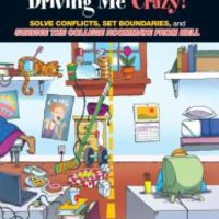 My Roommate Is Driving Me Crazy!: Solve Conflicts, Set Boundaries, And Survive The College Roommate