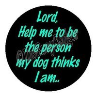 Button Badge or Magnet BAN01 Lord Help me to be by TheBusyBadger