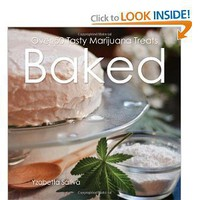 Baked: Over 50 Tasty Marijuana Treats [Paperback]