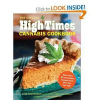 The Official High Times Cannabis Cookbook: More Than 50 Irresistible Recipes That Will Get You High [Paperback]