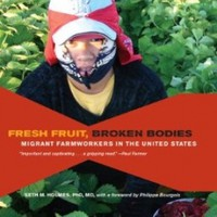 Fresh Fruit, Broken Bodies: Migrant Farmworkers in the United States (California Series in Public Anthropology):Amazon:Books