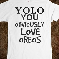 YOLO YOU OBVIOUSLY LOVE OREOS TEE T SHIRT