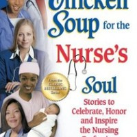 Chicken Soup for the Nurse's Soul: Stories to Celebrate, Honor and Inspire the Nursing Profession (Chicken Soup for the Soul):Amazon:Books
