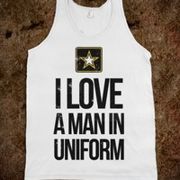 I Love a Man in Uniform (Army)-Unisex White Tank