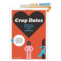 Crap Dates: Disastrous Encounters from Single Life [Paperback]