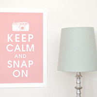 Keep Calm and Snap On Prints - The Photojojo Store!
