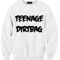 Teenage Dirtbag Sweatshirt | Yotta Kilo