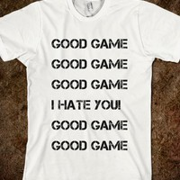 good game (i hate you)