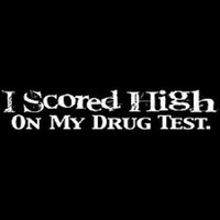I scored HIGH on my drug test Novelty Shirt   420 Friendly Mary Jane Marijuana Parody