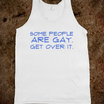 SOME PEOPLE ARE GAY UNISEX TANK
