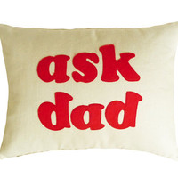 $49.00 ASK DAD Pillow Talk Father's Day Gift 18x14 by PillowThrowDecor
