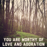 You Are Worthy of Love and Adoration Print: Christmas, Art, Trees, Woods, Winter, Typography, Photography, Inspirational Art, Gift, Unique
