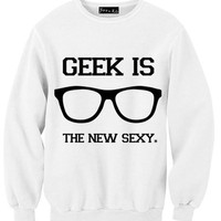 Geek is The New Sexy Sweatshirt | Yotta Kilo
