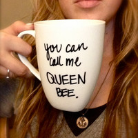 Customized Handwritten You Can CALL me QUEEN BEE by AnchoredByJ