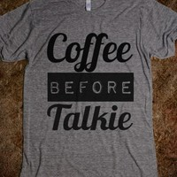 Supermarket: Coffee Before Talkie Shirt from Glamfoxx Shirts