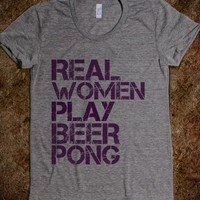 Supermarket: Real Women Play Beer Pong T-Shirt from Glamfoxx Shirts