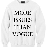 More Issues Than Vogue Sweatshirt | Yotta Kilo