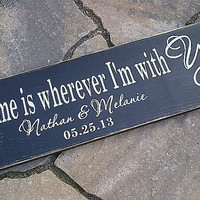 Home is wherever I'm with you custom handpainted wooden sign by Dressing Room No. 5
