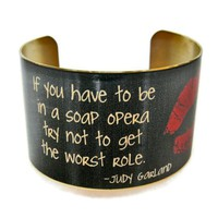 "Judy Garland Vintage Style Brass Cuff Bracelet: ""If you have to be in a soap opera try not to get the worst role.""  - Whimsical & Unique Gift Ideas for the Coolest Gift Givers"