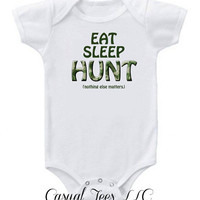 Eat Sleep Hunt Nothing Else Matters Hunting Baby Bodysuit or Toddler Tee