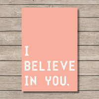 PRINTABLE - I Believe in You - Motivational Wall Art - Digital File - Instant Download - Home Decor