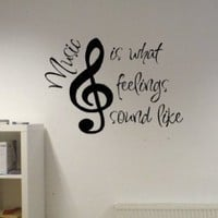 Music Is What Feelings Sound Like Vinyl Wall Decal