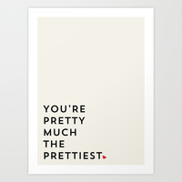 Pretty much the prettiest Art Print by Allyson Johnson
