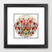 Things Fall Apart Framed Art Print by Good Sense
