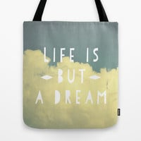 Life Is But A Dream  Tote Bag by Rachel Burbee