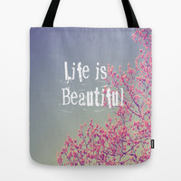Life is Beautiful  Tote Bag by Rachel Burbee