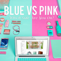 Blue Vs. Pink, Which Side are You On?