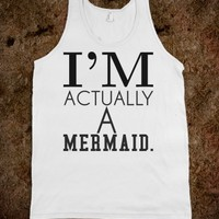 I'M ACTUALLY A MERMAID TANK TOP TSHIRT TEE T SHIRT